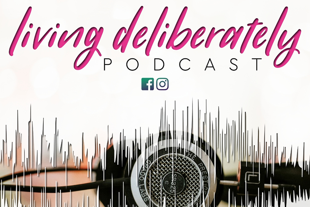 living deliberately podcast | kourtney thomas life coach