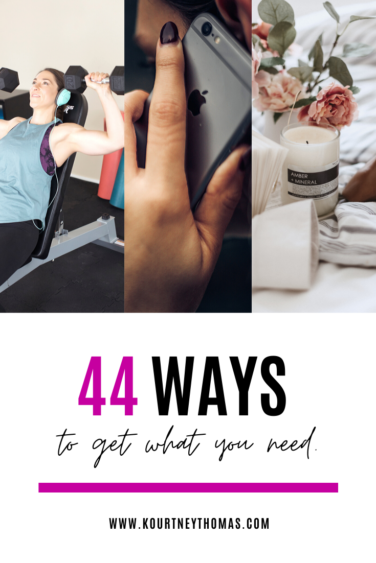 44 ways to get what you need | kourtney thomas fitness life coach