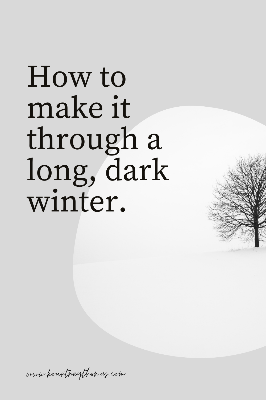 how to get through a long dark winter | kourtney thomas fitness life coach