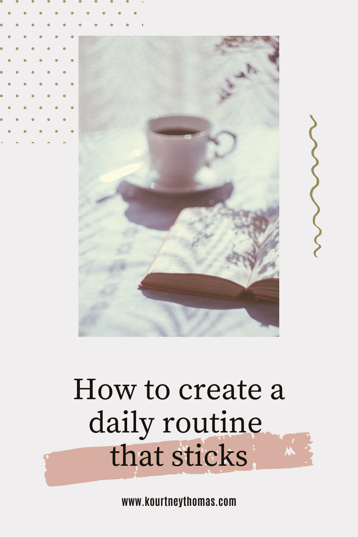 how to create a daily routine that sticks | kourtney thomas fitness life coach