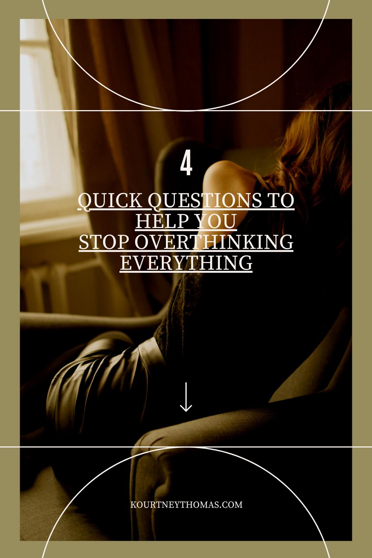 stop overthinking everything | kourtney thomas fitness life coach