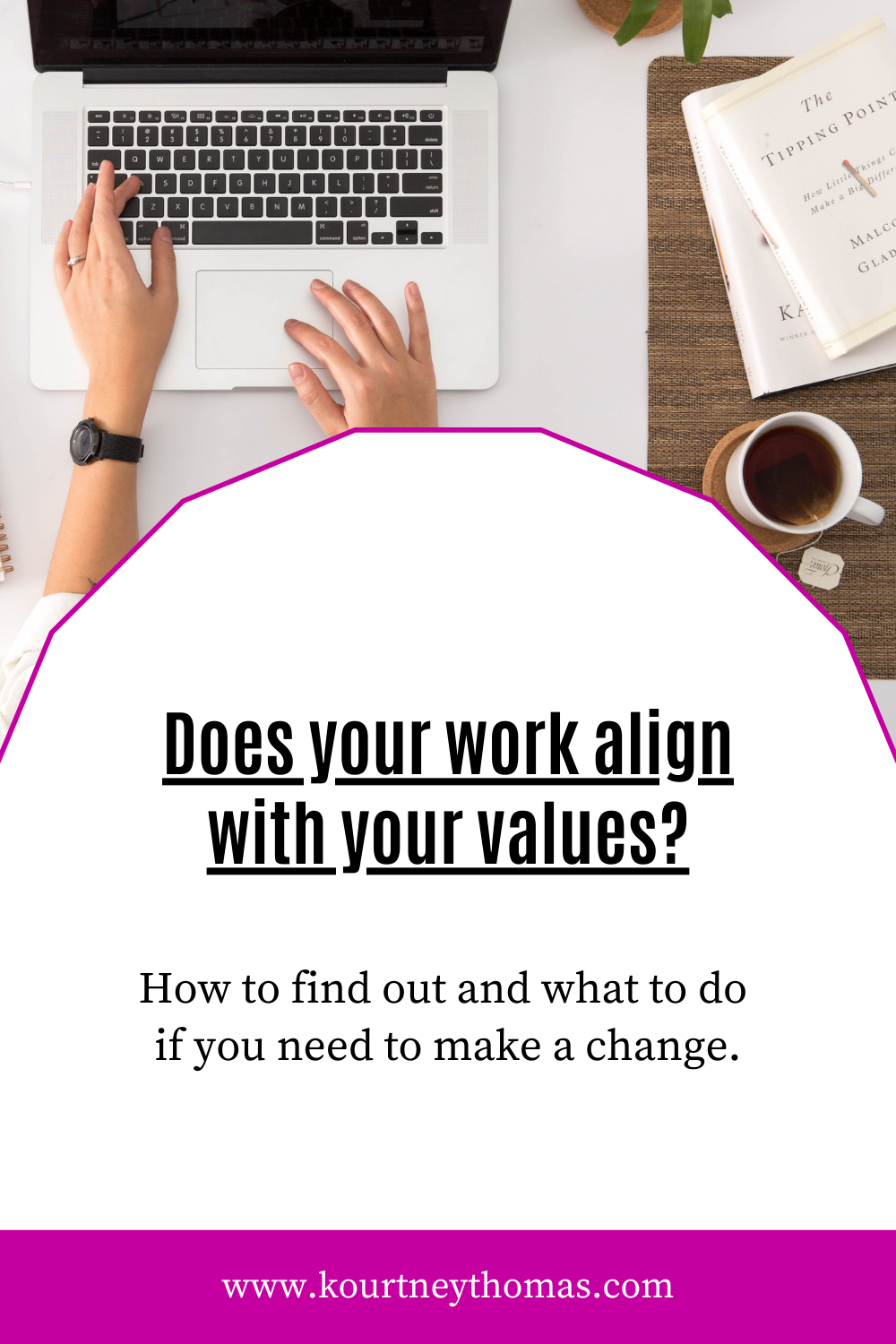 does your work align with your values | kourtney thomas fitness life coach