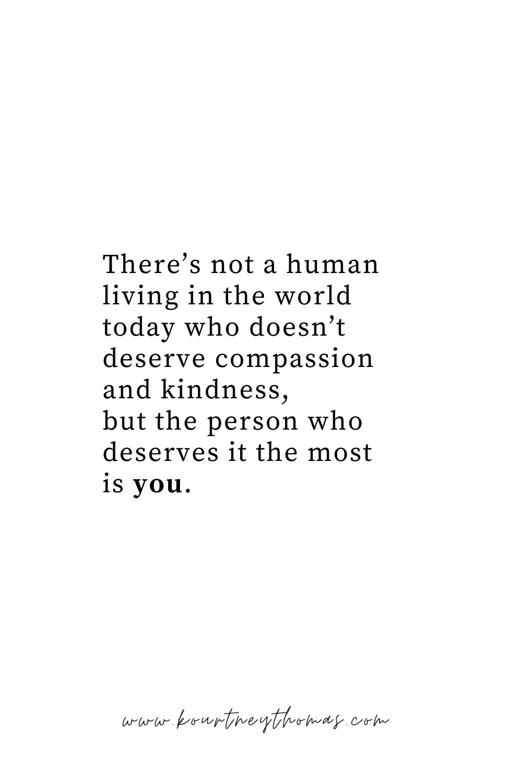 you deserve compassion and kindness | kourtney thomas self-discovery life coach